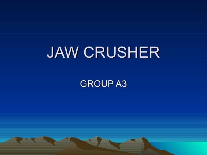 JAW CRUSHER GROUP A3