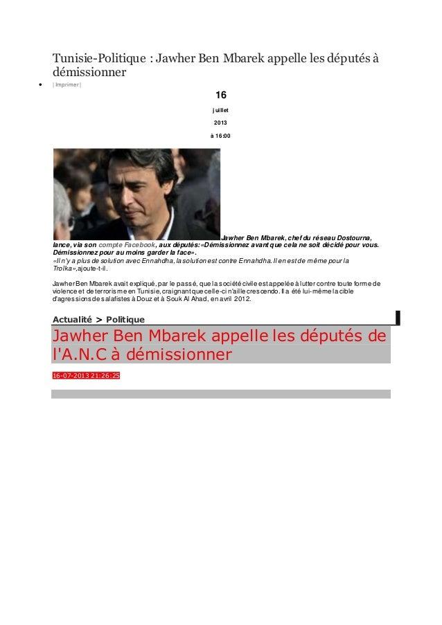 Tunisie-Politique : Jawher Ben Mbarek appelle les députés à démissionner  | Imprimer | 16 juillet 2013 à 16:00 Jawher Ben...
