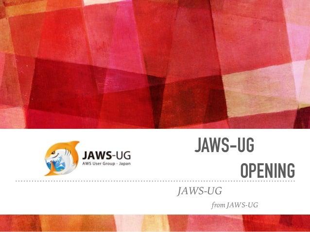 JAWS-UG東京 OPENING JAWS-UG東京青木由佳 from JAWS-UG初心者支部