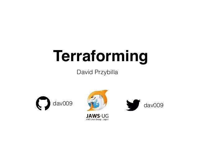 Terraforming David Przybilla dav009 dav009