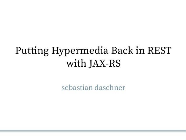 Putting Hypermedia Back in REST with JAX-RS sebastian daschner