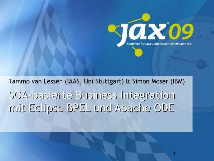 SOA-basierte Business Integration mit Eclipse BPEL und Apache ODE Tammo van Lessen (IAAS, Uni Stuttgart) & Simon Moser (IBM)