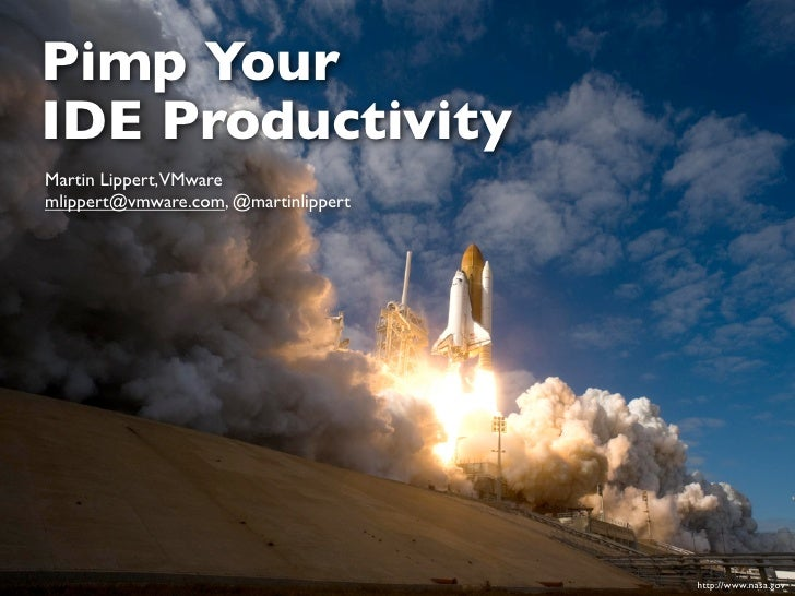 Pimp YourIDE ProductivityMartin Lippert,VMwaremlippert@vmware.com, @martinlippert                                      htt...