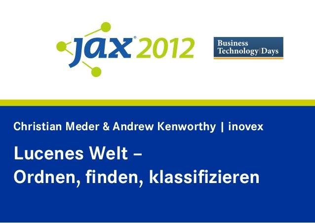 Christian Meder & Andrew Kenworthy | inovexLucenes Welt –Ordnen, finden, klassifizieren