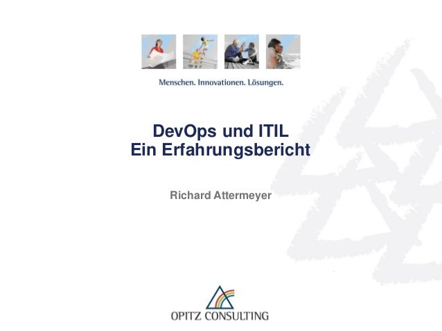 DevOps und ITIL Ein Erfahrungsbericht Richard Attermeyer
