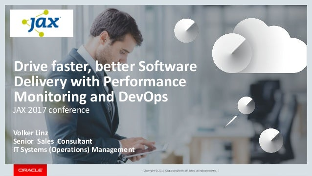 Copyright © 2017, Oracle and/or its affiliates. All rights reserved. | Drive faster, better Software Delivery with Perform...