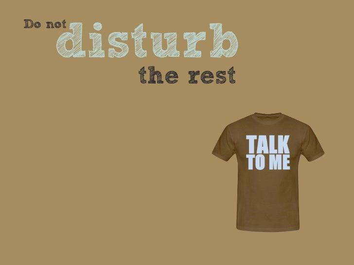 Do not    disturb         the rest