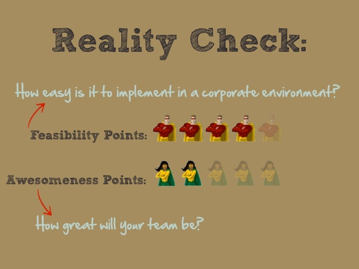 Reality Check: How easy is it to implement in a corporate environment?    Feasibility Points:Awesomeness Points: ...