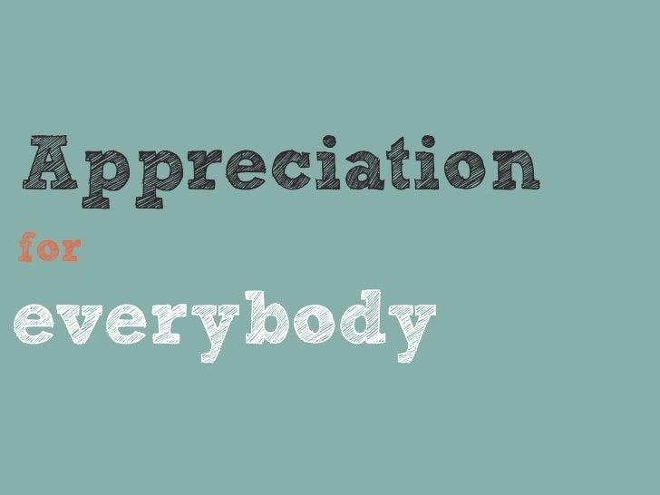 Appreciationforeverybody