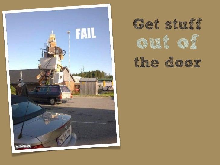 Get stuffout ofthe door