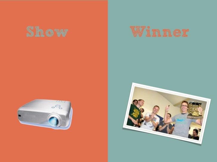 Show   Winner