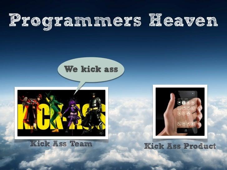 Programmers Heaven        We kick ass Kick Ass Team        Kick Ass Product