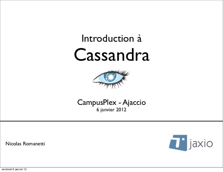 Introduction à                        Cassandra                        CampusPlex - Ajaccio                             6 ...