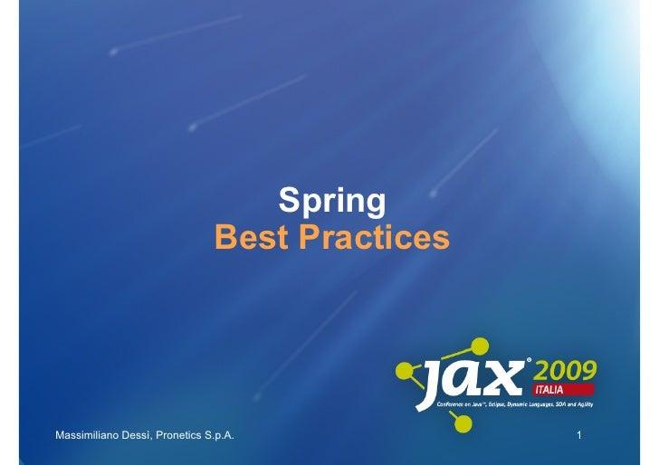 Spring                                Best Practices     Massimiliano Dessì, Pronetics S.p.A.            1