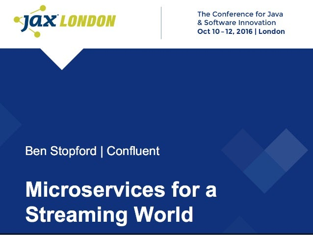 Microservices in a Streaming World