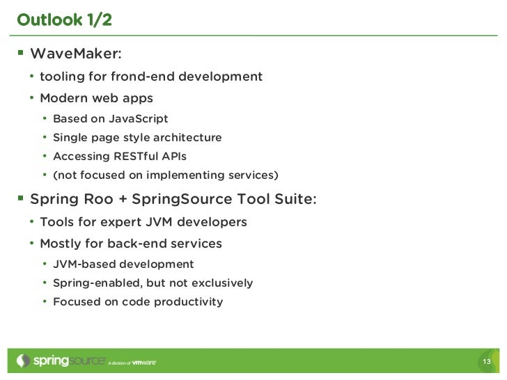 Outlook 1/2§ WaveMaker: • tooling for frond-end development • Modern web apps   • Based on JavaScript   • Single pag...
