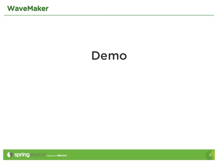 WaveMaker            Demo                   5