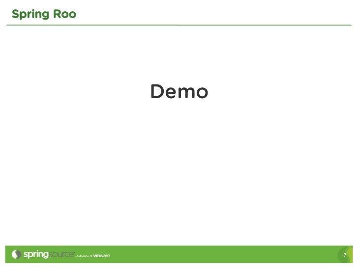 Spring Roo             Demo                    7