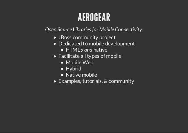 AEROGEAR.NEXT1.   More transports (e.g. WebSocket)2.   Data Sync and Push notifications3.   OData?4.   More platforms ?   ...