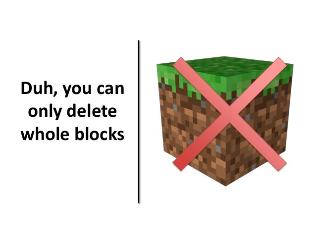 Duh, you can  only delete  whole blocks
