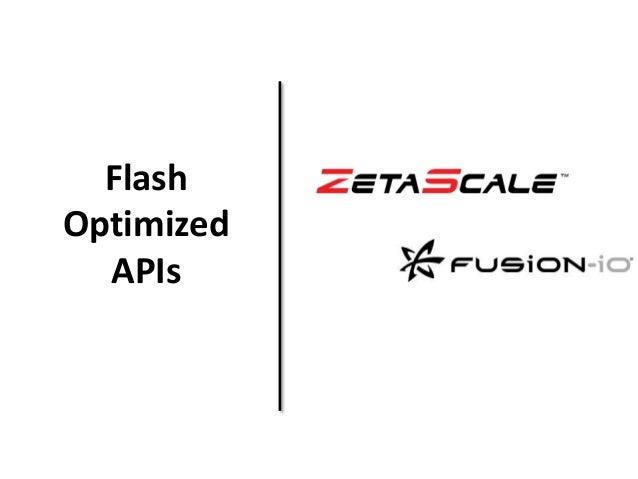 Flash  Optimized  APIs