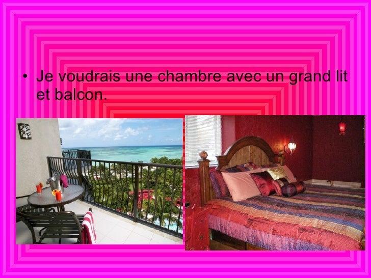 <ul><li>Je  voudrais une chambre avec un grand lit et balcon.  </li></ul>