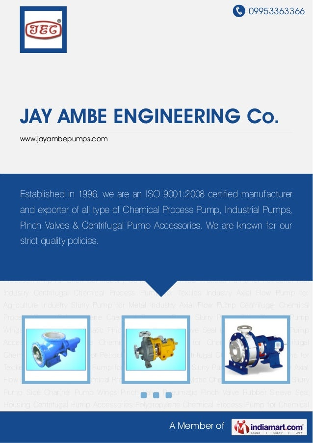 09953363366A Member ofJAY AMBE ENGINEERING Co.www.jayambepumps.comAxial Flow Pump Centrifugal Chemical Process Pump Polypr...