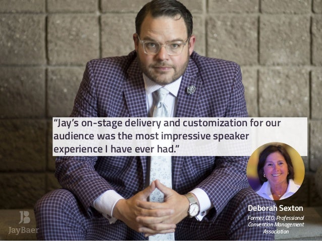 Jay Baer - Inspirational marketing, customer experience, word of mouth, and customer service keynote speaker INFO PACK Slide 3