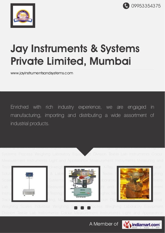 09953354375A Member ofJay Instruments & SystemsPrivate Limited, Mumbaiwww.jayinstrumentsandsystems.comIndustrial Weighing ...