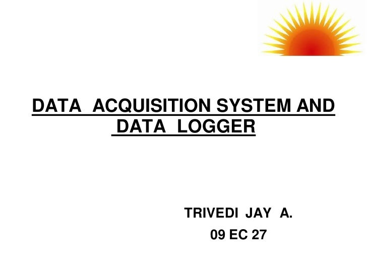DATA ACQUISITION SYSTEM AND       DATA LOGGER             TRIVEDI JAY A.                09 EC 27