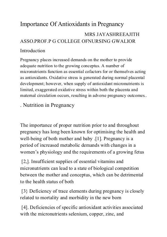 Importance Of Antioxidants in Pregnancy MRS JAYASHREEAJITH ASSO.PROF.P G COLLEGE OFNURSING GWALIOR Introduction Pregnancy ...