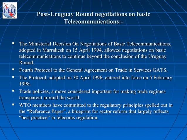 Post-Uruguay Round negotiations on basicPost-Uruguay Round negotiations on basic Telecommunications:-Telecommunications:- ...