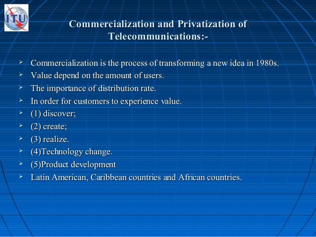 Commercialization and Privatization ofCommercialization and Privatization of Telecommunications:-Telecommunications:-  Co...