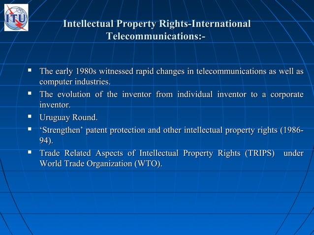 Intellectual Property Rights-InternationalIntellectual Property Rights-International Telecommunications:-Telecommunication...