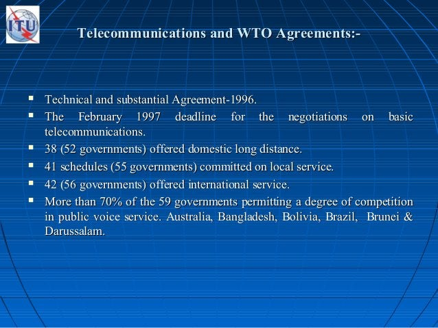 Telecommunications and WTO Agreements:-Telecommunications and WTO Agreements:-  Technical and substantial Agreement-1996....