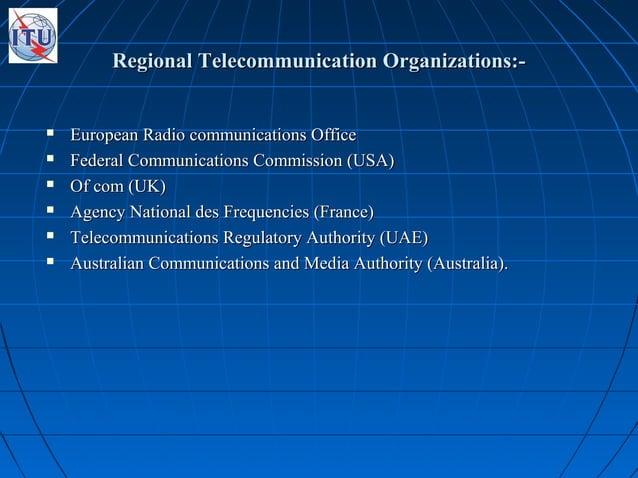 Regional Telecommunication Organizations:-Regional Telecommunication Organizations:-  European Radio communications Offic...
