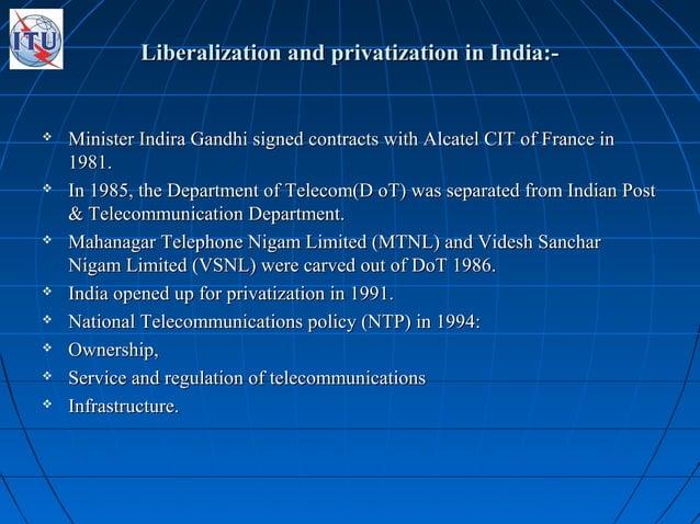 Liberalization and privatization in India:-Liberalization and privatization in India:-  Minister Indira Gandhi signed con...