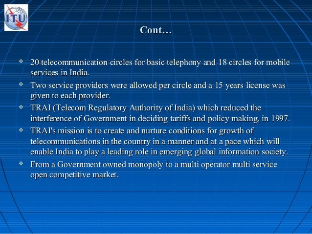 Cont…Cont…  20 telecommunication circles for basic telephony and 18 circles for mobile20 telecommunication circles for ba...
