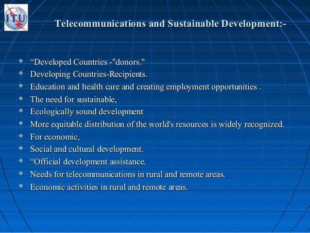 """Telecommunications and Sustainable Development:-Telecommunications and Sustainable Development:-  """"""""Developed Countries -..."""