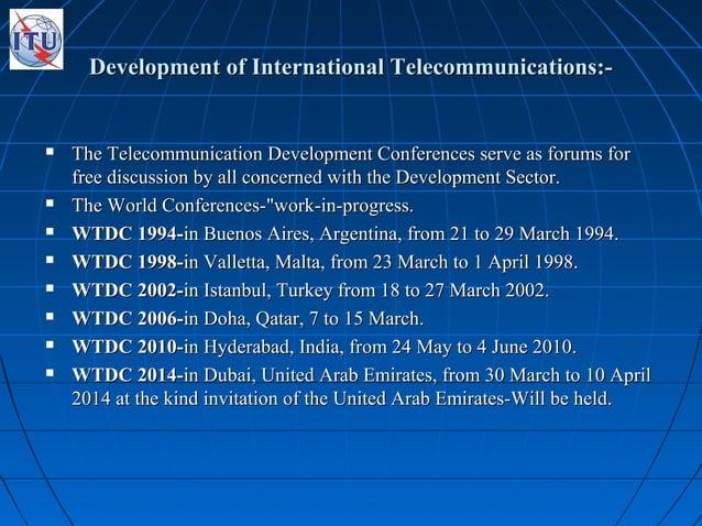Development of International Telecommunications:-Development of International Telecommunications:-  The Telecommunication...