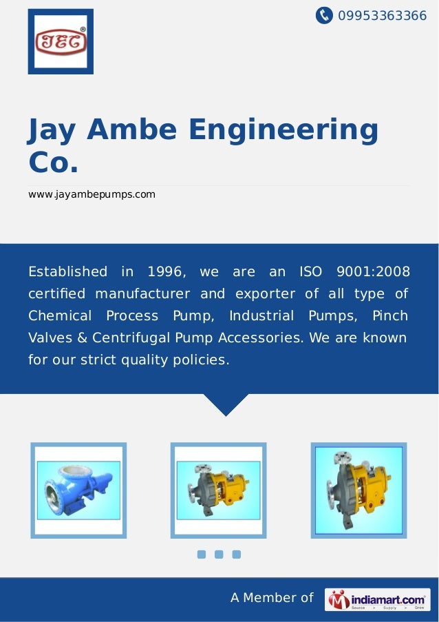 09953363366 A Member of Jay Ambe Engineering Co. www.jayambepumps.com Established in 1996, we are an ISO 9001:2008 certifie...