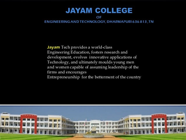 Jayam Tech provides a world-classEngineering Education, fosters research anddevelopment, evolves innovative applications o...