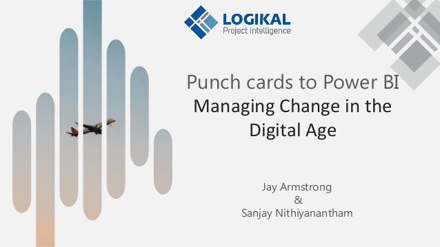 Punchcards to Power BI - Managing change in the digital age, APM PMC SIG conference, 13 July 2021 Slide 2