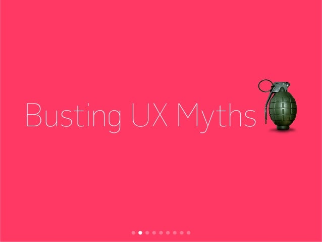 Busting UX Myths