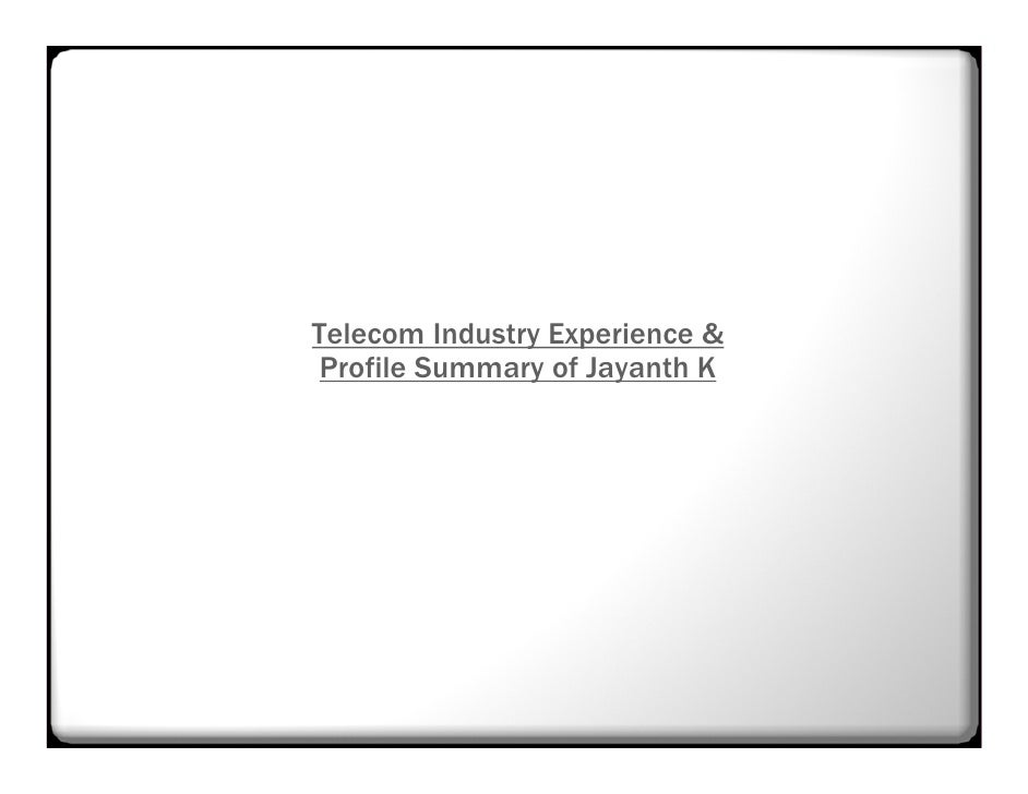 Telecom Industry Experience &  Profile Summary of Jayanth K