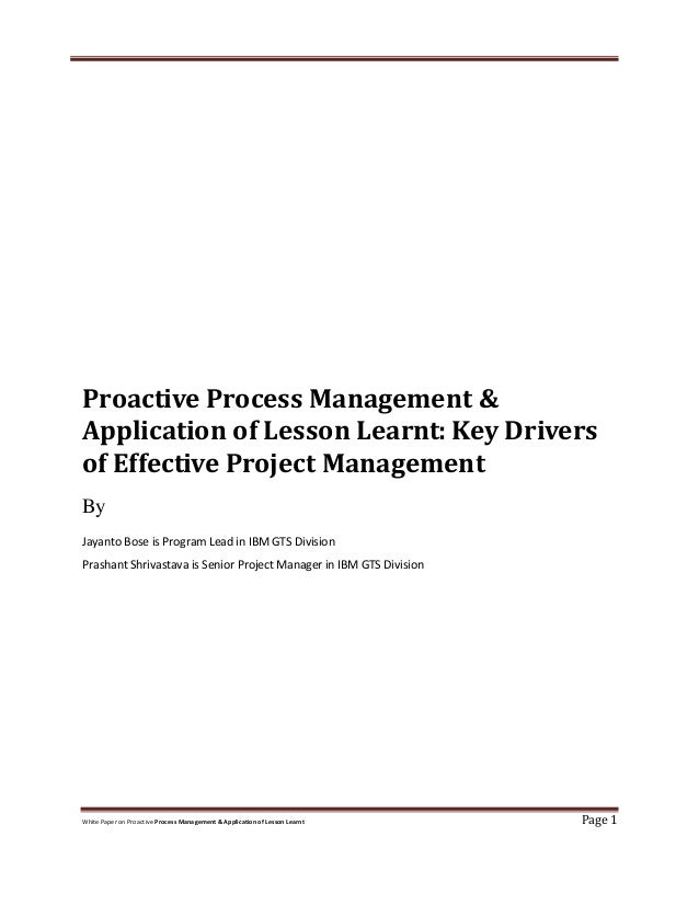 White Paper on Proactive Process Management & Application of Lesson Learnt Page 1 Proactive Process Management & Applicati...