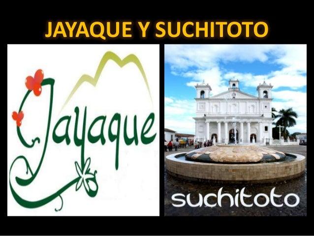 JAYAQUE Y SUCHITOTO