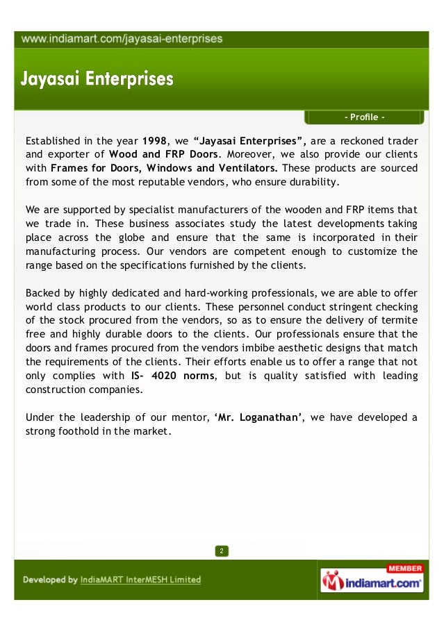 """- Profile -Established in the year 1998, we """"Jayasai Enterprises"""", are a reckoned traderand exporter of Wood and FRP Doors..."""
