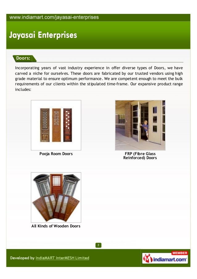 Doors:Incorporating years of vast industry experience in offer diverse types of Doors, we havecarved a niche for ourselves...