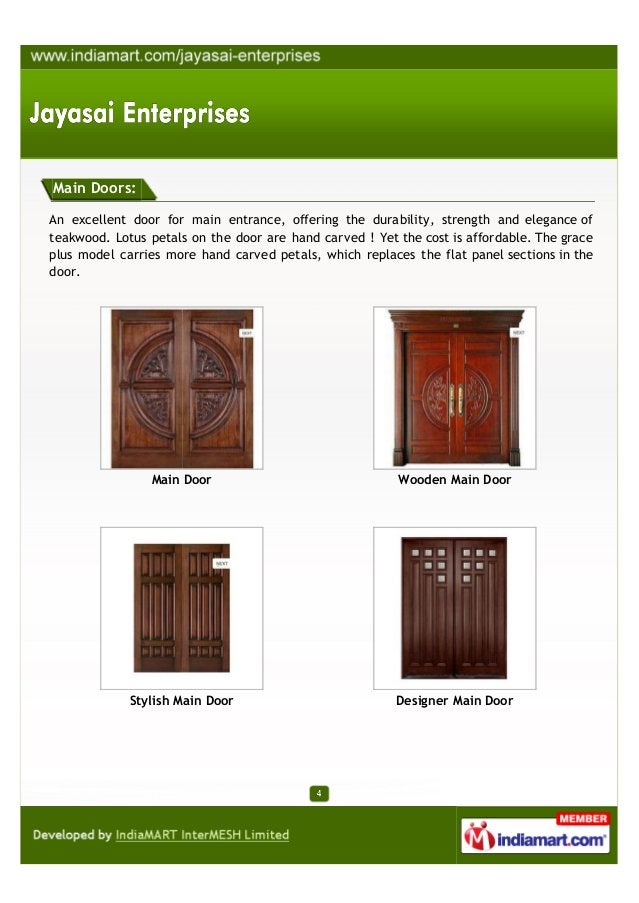 Main Doors:An excellent door for main entrance, offering the durability, strength and elegance ofteakwood. Lotus petals on...